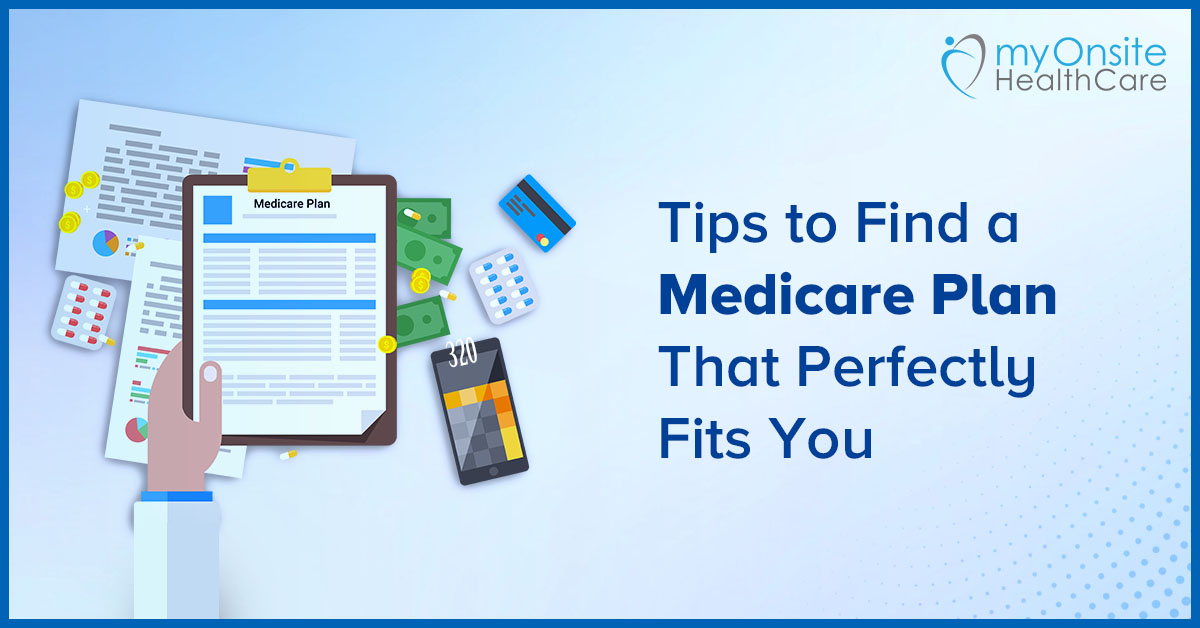 Tips to Find a Medicare Plan That Perfectly Fits You